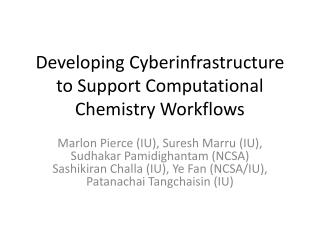 Developing Cyberinfrastructure to Support Computational Chemistry Workflows