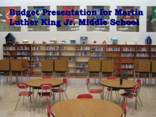 Budget Presentation for Martin Luther King Jr. Middle School