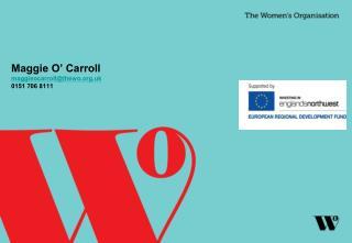 Maggie O' Carroll maggieocarroll@thewo.uk 0151 706 8111