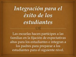Integración para el éxito de los estudiantes