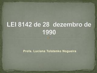 LEI 8142 de 28  dezembro de 1990