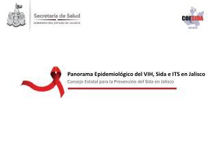 Panorama Epidemiológico del VIH, Sida e ITS en Jalisco