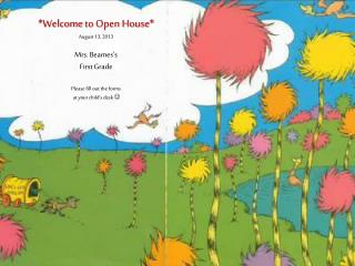 *Welcome  to  Open House* August 13, 2013 Mrs .  Beames's First  Grade Please  fill out the  forms