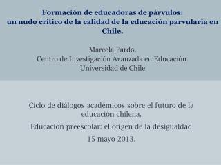 Ciclo de diálogos académicos sobre el futuro de la educación chilena.