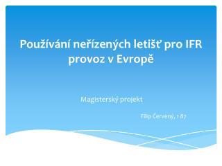 Používání neřízených letišť pro IFR provoz v Evropě
