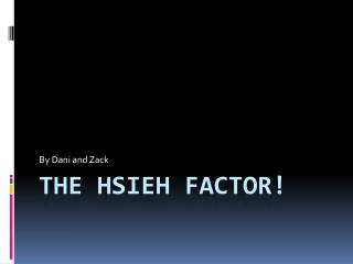 THE HSIEH FACTOR!