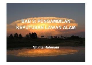 BAB 3: PENGAMBILAN  KEPUTUSAN LAWAN ALAM