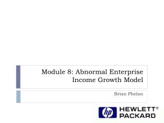 Module  8: Abnormal Enterprise Income Growth Model