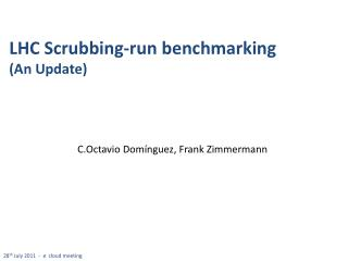 LHC Scrubbing-run benchmarking (An Update)