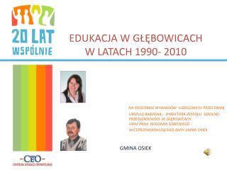EDUKACJA W GŁĘBOWICACH  W LATACH 1990- 2010