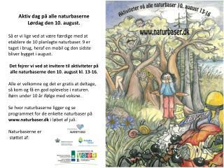 Aktiv dag på alle naturbaserne  Lørdag den 10. august.