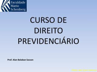 CURSO DE DIREITO PREVIDENCI�RIO