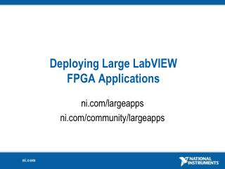 Deploying Large LabVIEW FPGA Applications