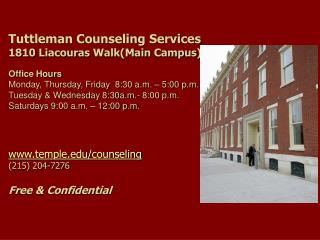 Tuttleman Counseling  Services 1810  Liacouras  Walk(Main  Campus ) Office Hours