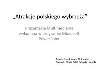 """""""Atrakcje polskiego wybrzeża"""""""