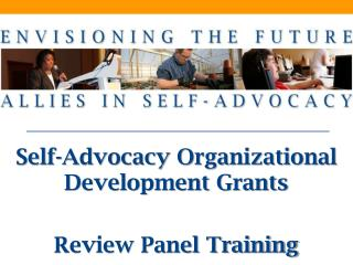 Self-Advocacy Organizational Development Grants Review Panel Training