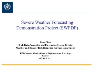 Severe Weather Forecasting Demonstration Project SWFDP