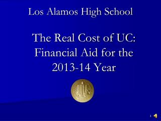 The Real Cost of UC: Financial Aid for the  2013-14 Year