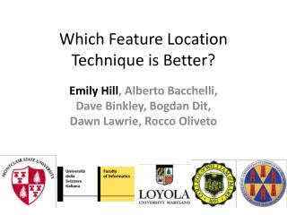 Which Feature Location Technique is Better?