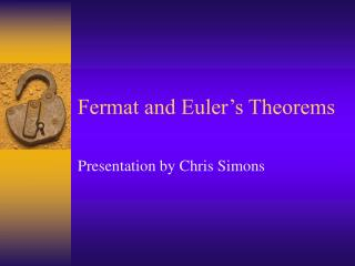 Fermat and Euler s Theorems