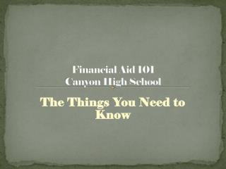 Financial Aid 101  Canyon High School