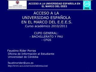 ACCESO A LA  UNIVERSIDAD ESPAÑOLA  EN EL MARCO DEL E.E.E.S. Curso académico 2010/2011
