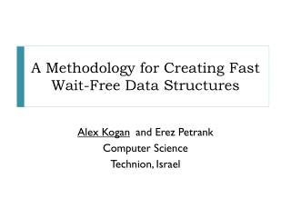 A Methodology for Creating Fast Wait-Free Data Structures