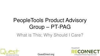 PeopleTools  Product Advisory Group –  PT-PAG