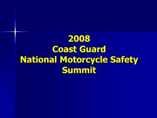 2008  Coast Guard  National Motorcycle Safety Summit