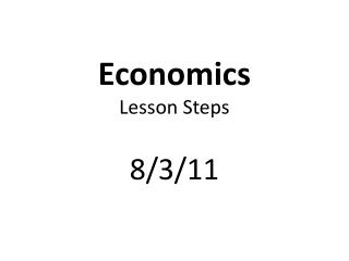 E conomics  Lesson Steps