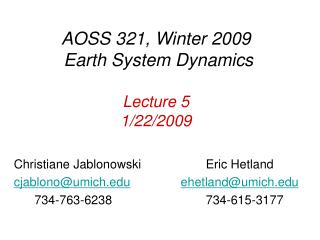 AOSS 321, Winter 2009  Earth System Dynamics  Lecture 5 1