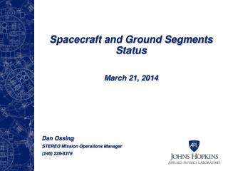 Spacecraft and Ground Segments Status