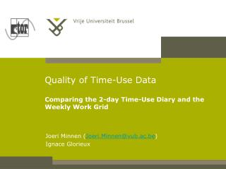 Quality of Time-Use Data Comparing the 2-day Time-Use Diary and the Weekly Work Grid