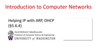 Helping IP with ARP, DHCP (§5.6.4)