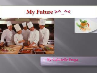 My Future  >^_^<