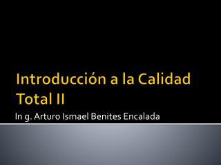 Introducción a la Calidad Total II