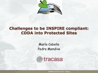 Challenges to be INSPIRE compliant: CDDA into Protected Sites
