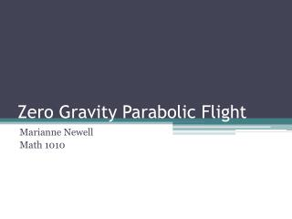 Zero Gravity Parabolic Flight