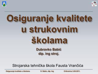 Dubravko Babić dip.  ing stroj .