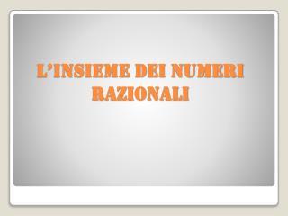 L'insieme dei numeri razionali