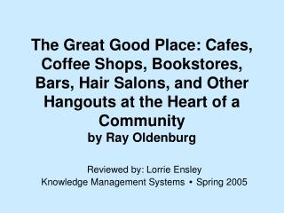 The Great Good Place: Cafes, Coffee Shops, Bookstores, Bars, Hair Salons, and Other Hangouts at the Heart of a Community