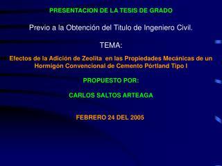 PRESENTACION DE LA TESIS DE GRADO Previo a la Obtención del Titulo de Ingeniero Civil. TEMA: