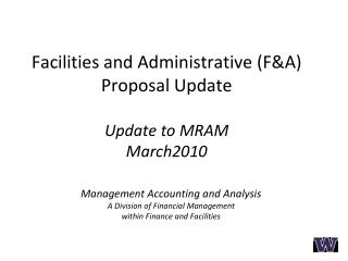 Facilities  and Administrative (F&A)  Proposal Update Update to MRAM March2010