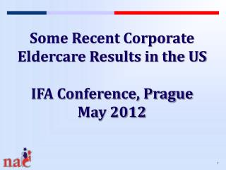 Some Recent Corporate Eldercare Results in the US IFA Conference, Prague May 2012