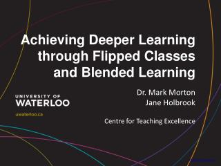 Achieving Deeper Learning through  Flipped Classes and Blended  Learning
