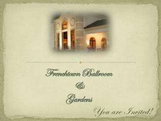 Frenchtown Ballroom  & Gardens