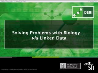 Solving Problems with Biology � via  Linked Data
