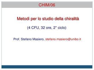 Metodi  per lo studio della chiralità (4  CFU,  32  ore, 2° ciclo)