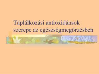 T pl lkoz si antioxid nsok szerepe az eg szs gmegorz sben