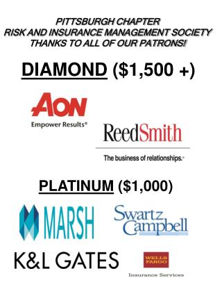 PITTSBURGH CHAPTER RISK AND INSURANCE MANAGEMENT SOCIETY THANKS TO ALL OF OUR PATRONS!